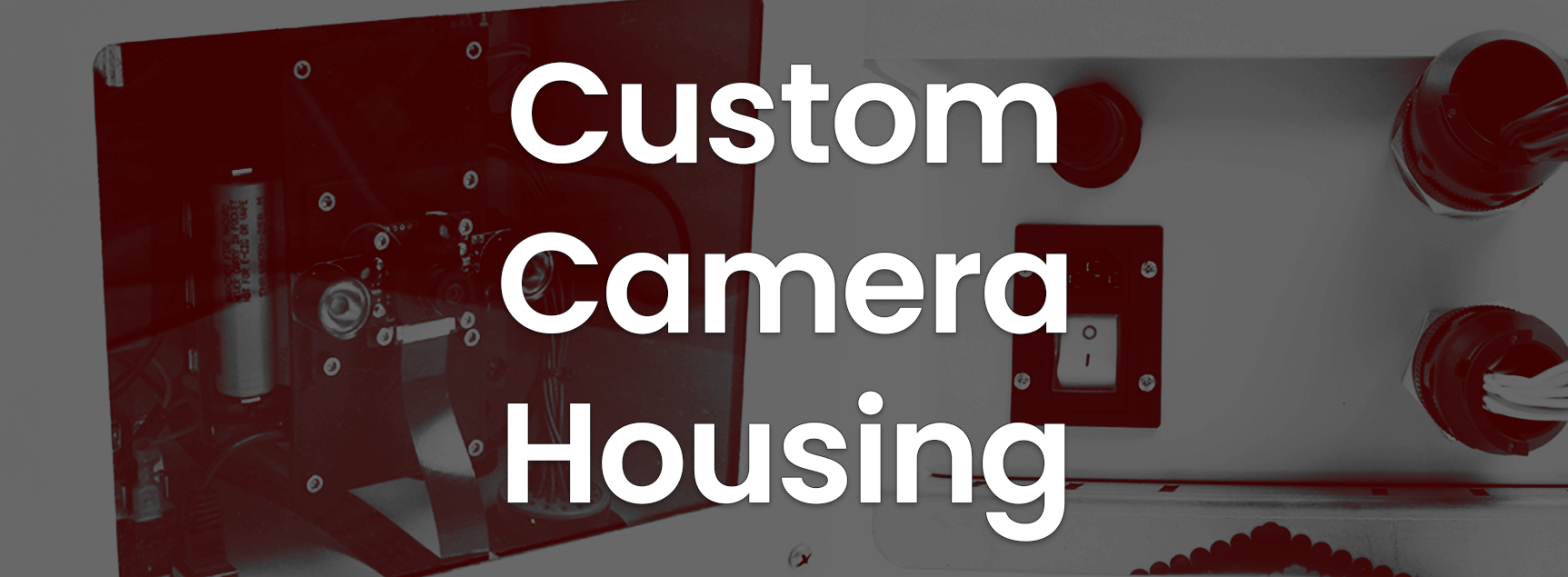 Custom Camera Housing Banner